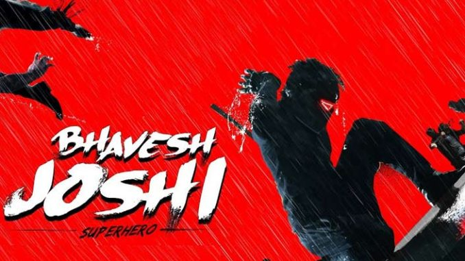 Bhavesh Joshi Superhero (2018) Hindi Movie 720p HDRip 1.2GB & 350MB MKV