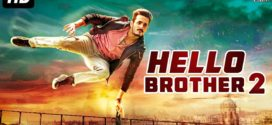 Hello Brother 2 (2018) Hindi Dubbed 720p HDRip 700MB Download