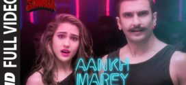 Aankh Marey Full Video Song – Simmba (2018) Ft. Ranveer Singh & Sara Ali Khan HD