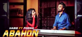 Abahon By Habib Wahid Feat. Porshi Bangla Music Video 2019 HD
