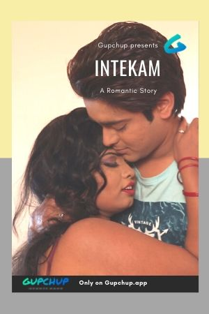 18+ Intekam (2020) GupChup Originals Hindi Hot Web Series Season 01 Episodes 02 | 1080p – 720p – 480p HDRip x264 Download & Watch Online