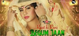 18+ Raat ki Rani Begum Jaan 2021 S01 Complete Hindi BigMovieZoo Web Series 720p UNRATED HDRip 150MB x264 AAC