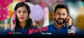 Miss Call 2021 Bengali Movie 480p HDRip 400MB x264 AAC *Exclusive*